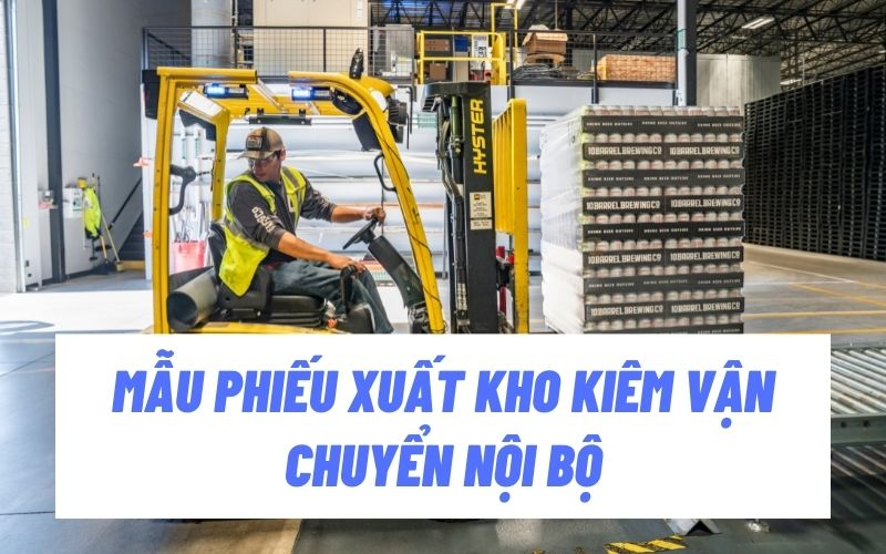 phieu-xuat-kho-kiem-van-chuyen-noi-bo
