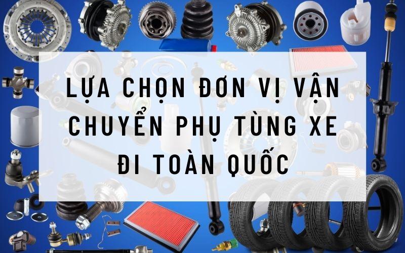 van-chuyen-lop-xe-mam-xe-phu-tung-xe-di-toan-quoc